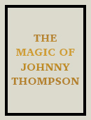 The Magic of Johnny Thompson Book