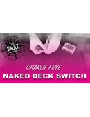 The Vault - Naked Deck Switch magic by Charlie Frye