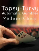 Topsy Turvy Automatic Gambler Magic download (video)