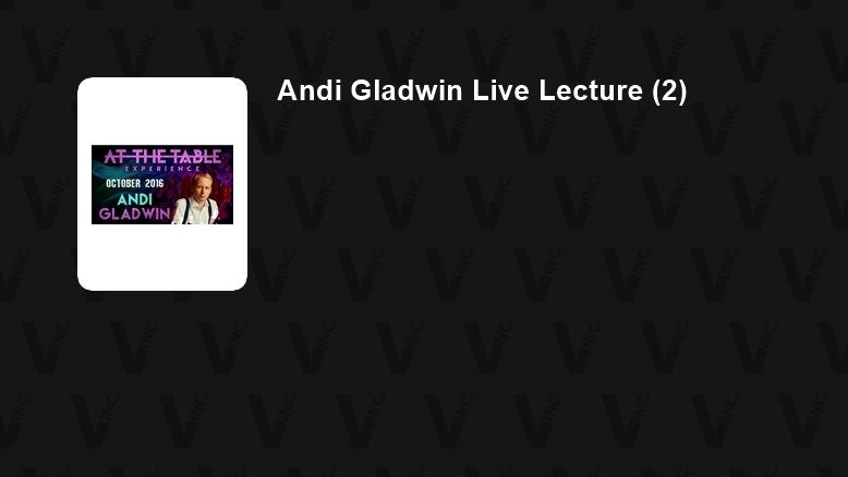 Andi Gladwin Live Lecture (2)