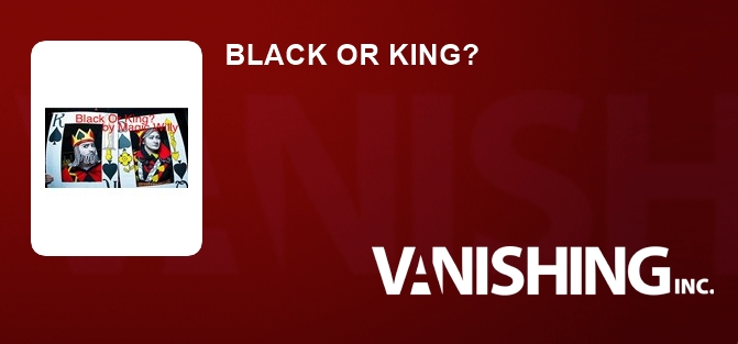 BLACK OR KING?