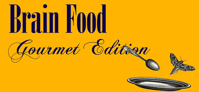 Brain Food: Gourmet Edition