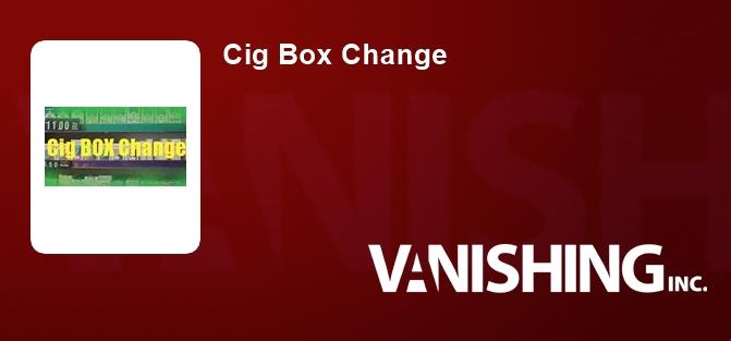 Cig Box Change