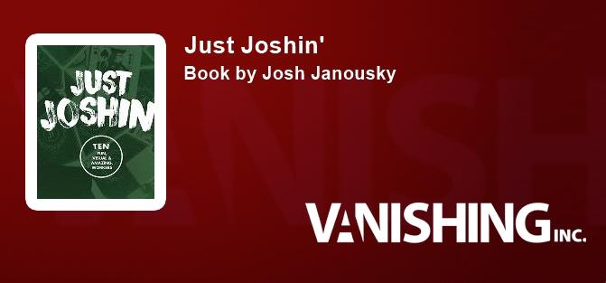 Just Joshin'