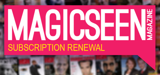 Magicseen Magazine - Subscription Renewal (August 2017 - August 2018)