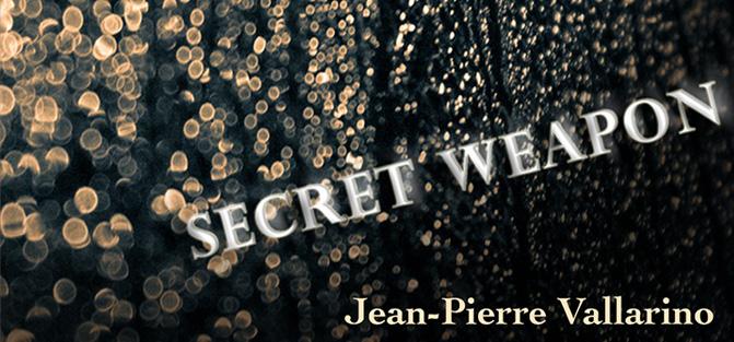 The Secret Weapon (Jean-Pierre Vallerino)