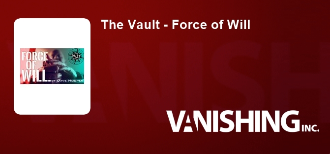 The Vault - Force of Will