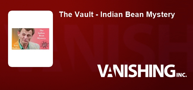 The Vault - Indian Bean Mystery