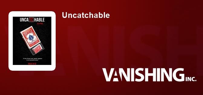Uncatchable