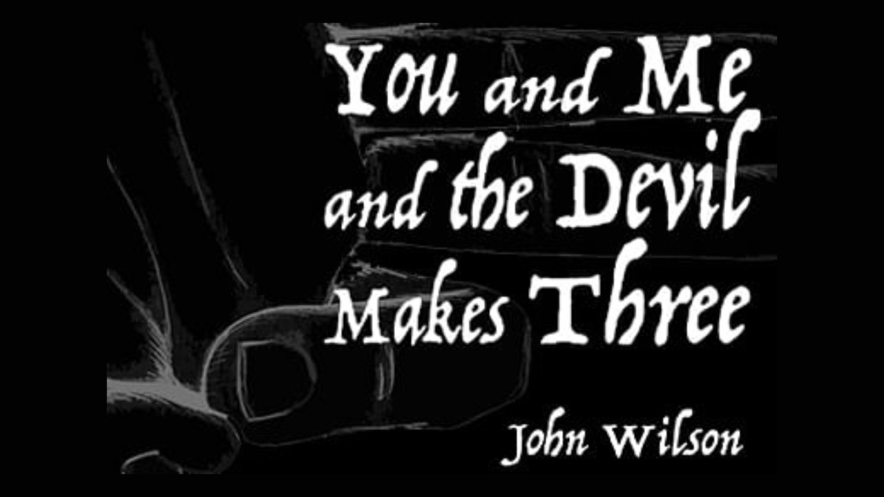 You and Me and the Devil Makes Three (Volumes 1 and 2)